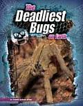The Deadliest Bugs on Earth