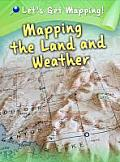 Mapping the Land and Weather