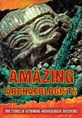 Amazing Archaeologists