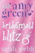 Ask Amy Green: Bridesmaid Blitz