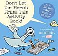 Dont Let the Pigeon Finish This Activity Book!