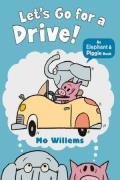 Lets Go for a Drive An Elephant & Piggie Book