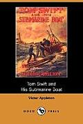 Tom Swift and His Submarine Boat, Or, Under the Ocean for Sunken Treasure (Dodo Press)
