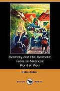 Germany and the Germans: From an American Point of View (Dodo Press)