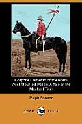 Corporal Cameron of the North West Mounted Police: A Tale of the MacLeod Trail