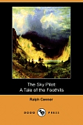 The Sky Pilot: A Tale of the Foothills (Dodo Press)