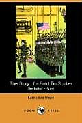 The Story of a Bold Tin Soldier (Illustrated Edition) (Dodo Press)