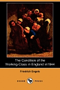The Condition of the Working-Class in England in 1844 (Dodo Press)