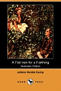 A Flat Iron for a Farthing (Illustrated Edition) (Dodo Press)