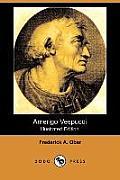 Amerigo Vespucci (Illustrated Edition) (Dodo Press)