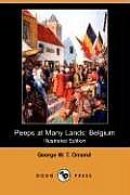 Peeps at Many Lands: Belgium (Illustrated Edition) (Dodo Press)