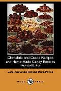 Chocolate and Cocoa Recipes and Home Made Candy Recipes (Illustrated Edition) (Dodo Press)