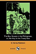 The Boy Scouts in the Philippines, Or, the Key to the Treaty Box (Dodo Press)