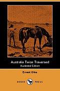 Australia Twice Traversed (Illustrated Edition) (Dodo Press)