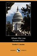 Where We Live: A Home Geography (Illustrated Edition) (Dodo Press)