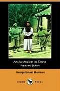 An Australian in China (Illustrated Edition) (Dodo Press)