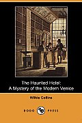 The Haunted Hotel: A Mystery of the Modern Venice (Dodo Press)