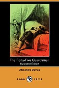 The Forty-Five Guardsmen (Illustrated Edition) (Dodo Press)