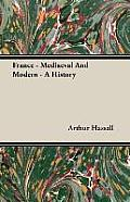 France - Mediaeval and Modern - A History