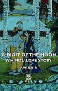 A Digit of the Moon - A Hindu Love Story