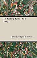 Of Reading Books - Four Essays