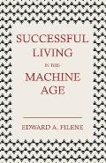 Successful Living In This Machine Age