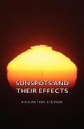 Sunspots and Their Effects