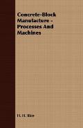 Concrete-Block Manufacture - Processes and Machines