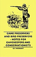Game Preservers and Bird Preservers - Notes for Gamekeepers and Conservationists