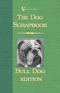 The Dog Scrap Book - Bulldog Edition