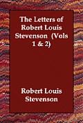 The Letters of Robert Louis Stevenson (Vols 1 & 2)