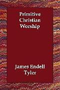 Primitive Christian Worship