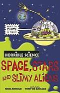 Space Stars & Slimy Aliens Horrible Science