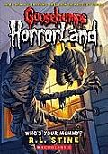 Goosebumps Horrorland 06 Whos Your Mummy UK