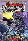 Goosebumps Horrorland 08 Say Cheese & Die Screaming UK