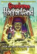 Goosebumps Horrorland 10 Help We Have Strange Powers UK