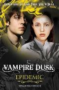 Vampire Dusk 05. Epidemic