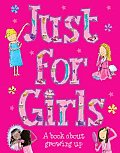 Just For Girls A Book About Growing Up