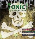 Extreme Science: Toxic!: Killer Cures and Other Poisonings