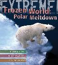 Extreme Science: Polar Meltdown: Life and Death in a Changing World