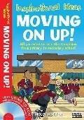 Moving on Up!: All You Need To Ease the Transition From Primary To Secondary School