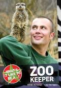 What's It Like To Be A...? Zoo Keeper