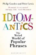 Idiomantics: the Weird World of Popular Phrases