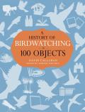 History of Birdwatching in 100 Ob