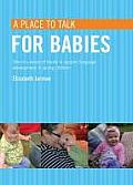 A Place to Talk for Babies