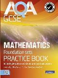 Aqa Gcse Mathematics for Foundation Sets Practice Book: Including Modular and Linear Practice Exam Papers