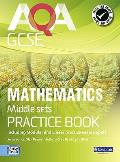 Aqa Gcse Mathematics for Middle Sets Practice Book: Including Modular and Linear Practice Exam Papers