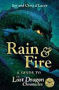 Rain & Fire a Guide to the Last Dragon Chronicles