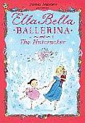 Ella Bella Ballerina & the Nutcracker