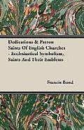 Dedications & Patron Saints of English Churches - Ecclesiastical Symbolism, Saints and Their Emblems